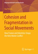 Cohesion and Fragmentation in Social Movements  : How Frames and Identities Shape the Belo Monte Conflict