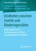 Kindheiten zwischen Familie und Kindertagesstätte