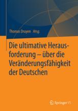 Die ultimative Herausforderung – über die Veränderungsfähigkeit der Deutschen