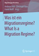 Was ist ein Migrationsregime? What Is a Migration Regime?