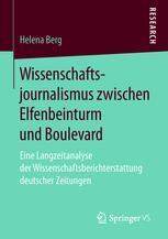 Wissenschaftsjournalismus zwischen Elfenbeinturm und Boulevard