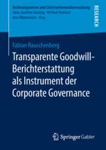 Transparente Goodwill-Berichterstattung als Instrument der Corporate Governance