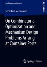 On Combinatorial Optimization and Mechanism Design Problems Arising at Container Ports
