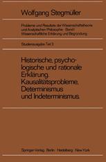Historische, psychologische und rationale Erklärung Kausalitätsprobleme, Determinismus und Indeterminismus