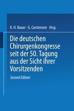 Die deutschen Chirurgenkongresse seit der 50. Tagung aus der Sicht ihrer Vorsitzenden
