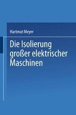 Die Isolierung großer elektrischer Maschinen