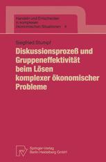 Diskussionsprozeß und Gruppeneffektivität beim Lösen komplexer ökonomischer Probleme