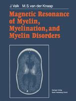Magnetic Resonance of Myelin, Myelination, and Myelin Disorders