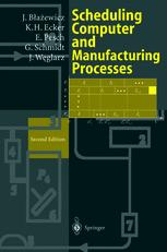 Scheduling Computer and Manufacturing Processes