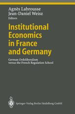Institutional Economics in France and Germany