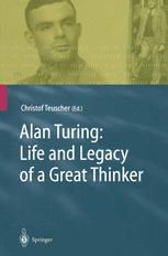 Alan Turing: Life and Legacy of a Great Thinker
