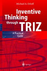 Inventive Thinking through TRIZ