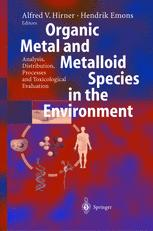 Organic Metal and Metalloid Species in the Environment