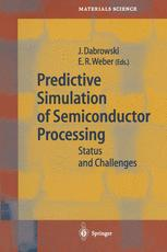 Predictive Simulation of Semiconductor Processing