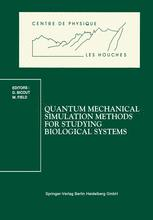 Quantum Mechanical Simulation Methods for Studying Biological Systems