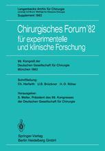 Chirurgisches Forum'82 für experimentelle und klinische Forschung