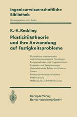 Plastizitätstheorie und ihre Anwendung auf Festigkeitsprobleme