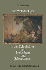Die Welt der Oper in den Schloßgärten von Heidelberg und Schwetzingen