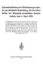 Zusammenstellung von Bestimmungen usw., die zur Geschäfts-Anweisung für die Oberförster der Königlich preußischen Staatsforsten vom 4. Juni 1870 in Beziehung stehen