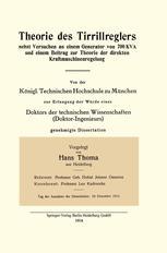 Theorie des Tirrillreglers nebst Versuchen an einem Generator von 700 KVA und einem Beitrag zur Theorie der direkten Kraftmaschinenregelung
