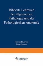 Ribberts Lehrbuch der Allgemeinen Pathologie und der Pathologischen Anatomie