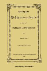 Preußens Bücherverbote in Betreff der Privatpersonen und Buchhändler