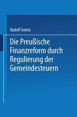 Die Preussische Finanzreform durch Regulirung der Gemeindesteuern