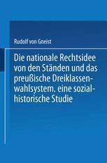 Die nationale Rechtsidee von den Ständen und das preußische Dreiklassenwahlsystem