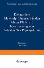 Die aus dem Materialprüfungsamt in den Jahren 1885–1913 herausgegangenen Arbeiten über Papierprüfung