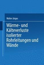 Wärme- und Kälteverluste Isolierter Rohrleitungen und Wände