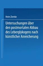 Untersuchungen über den postmortalen Abbau des Leberglykogens nach künstlicher Anreicherung