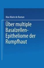 Über multiple Basalzellen-Epitheliome der Rumpfhaut