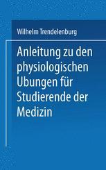 Anleitung zu den Physiologischen Übungen für Studierende der Medizin