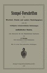 Stempel-Vorschriften für Wechsel, Checks und andere Handelspapiere sowie die wichtigsten wechselrechtlichen Bestimmungen ausländischer Staaten