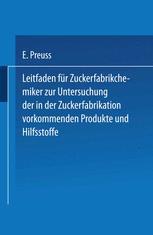 Leitfaden für Zuckerfabrikchemiker zur Untersuchung der in der Zuckerfabrikation vorkommenden Produkte und Hilfsstoffe