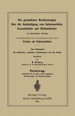 Die gesetzlichen Bestimmungen über die Ankündigung von Geheimmitteln, Arzneimitteln und Heilmethoden im Deutschen Reiche, einschließlich der Vorschriften über den Verkehr mit Geheimmitteln