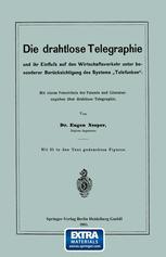 """Die drahtlose Telegraphie und ihr Einfluss auf den Wirtschaftsverkehr unter besonderer Berücksichtigung des Systems """"Telefunken"""""""