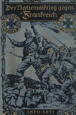 Der Nationalkrieg gegen Frankreich 1870–1871