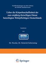 Ueber die Körperbeschaffenheit der zum einjährig-freiwilligen Dienst berechtigten Wehrpflichtigen Deutschlands