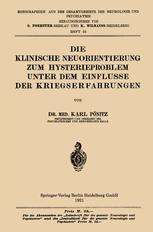 Die Klinische Neuorientierung zum Hysterieproblem unter dem Einflusse der Kriegserfahrungen