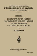 Die Grundprinzipien der Rein Naturwissenschaftlichen Biologie und ihre Anwendungen in der Physiologie und Pathologie