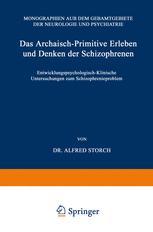 Das Archaisch-Primitive Erleben und Denken der Schizophrenen