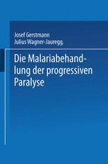 Die Malariabehandlung der Progressiven Paralyse