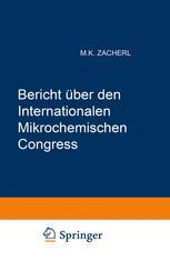 Bericht über den I. Internationalen Mikrochemischen Congress