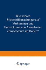 Wie Wirken Stickstoffkunstdünger auf Vorkommen und Entwicklung von Azotobacter Chroococcum im Boden?