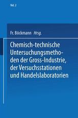 Chemisch-technische Untersuchungsmethoden der Gross-Industrie, der Versuchsstationen und Handelslaboratorien