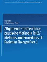 Allgemeine Strahlentherapeutische Methodik Teil 2 / Methods and Procedures of Radiation Therapy Part 2