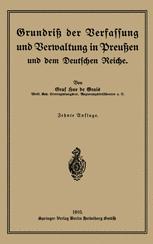 Grundriß der Verfassung und Verwaltung in Preußen und dem Deutschen Reiche