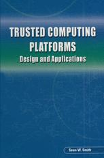 Trusted Computing Platforms: Design and Applications