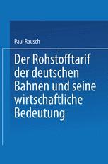 Der Rohstofftarif der deutschen Bahnen und seine wirtschaftliche Bedeutung